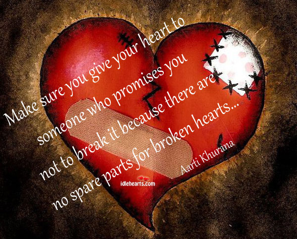 Make Sure You Give Your Heart To Someone Who Promises