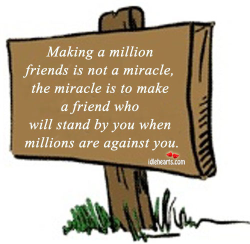 Making a million friends is not a miracle. Friendship Messages Image