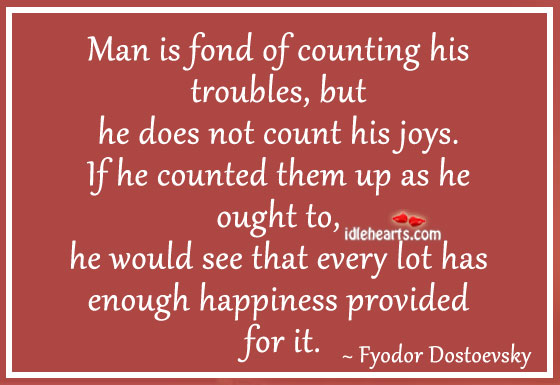 Man is fond of counting his troubles Image