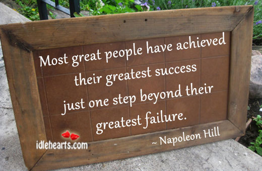 Success is always one step beyond failure Image