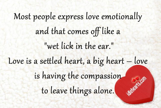 Most people express love emotionally and that comes off Image