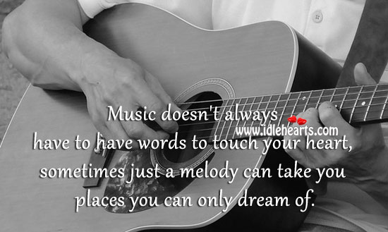 Music Doesn't Always Have To Have Words To Touch Your Heart