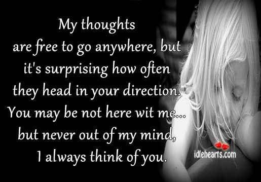 My Thoughts Are Free To Go Anywhere, But It's…
