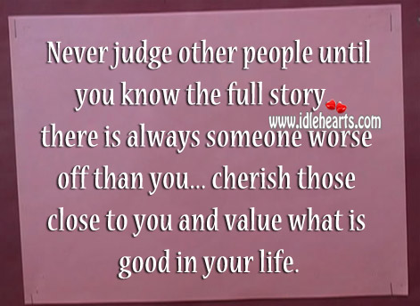 Never judge other people until you know the full story Image