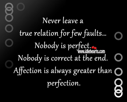 Never leave a true relation for few faults Image