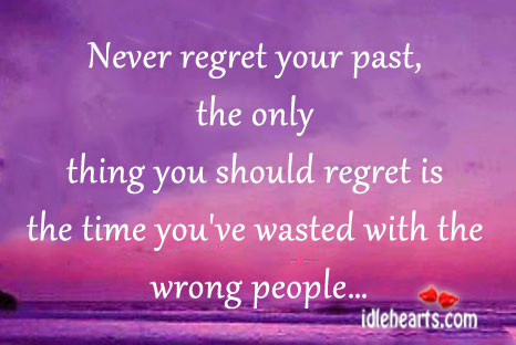 Never regret your past, the only thing you should Never Regret Quotes Image