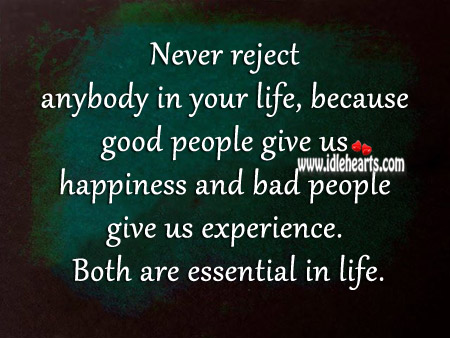 Never Reject Anybody In Your Life