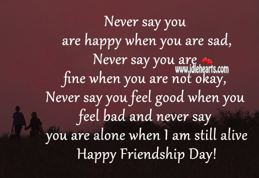 Say you are happy when you are sad never say you are fine when you