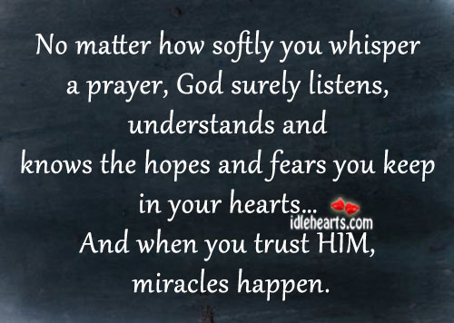 No Matter How Softly You Whisper A Prayer God Surely Listens