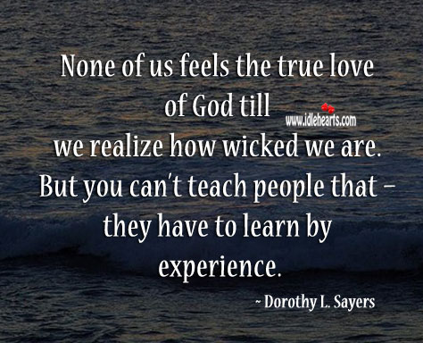 But you can't teach people that – they have to learn by experience. Realize Quotes Image