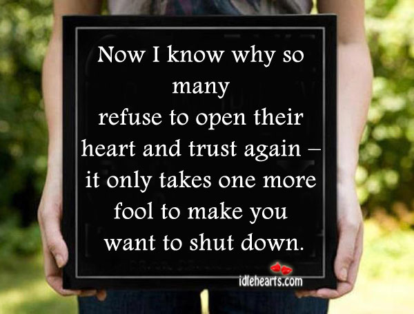 Now I Know Why So Many Refuse To Open Their Heart And Trust Again….