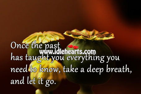 Take A Deep Breath, And Let It Go.