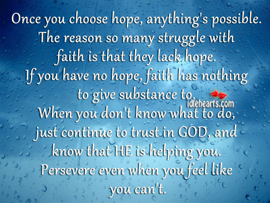 Once You Choose Hope Anythings Possible