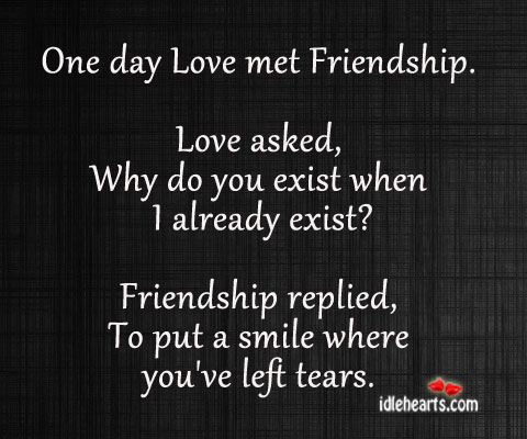 One Day Love Met Friendship…