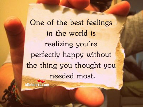 One Of The Best Feeling In The World Is….