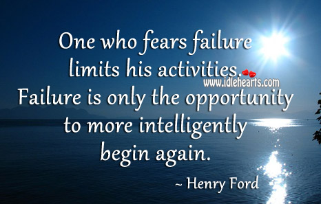 One who fears failure limits his activities. Image