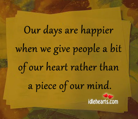 Our Days are Happier When We Give People A Bit…