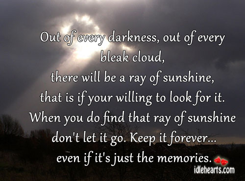 Out Of Every Darkness, Out Of Every Bleak Cloud…