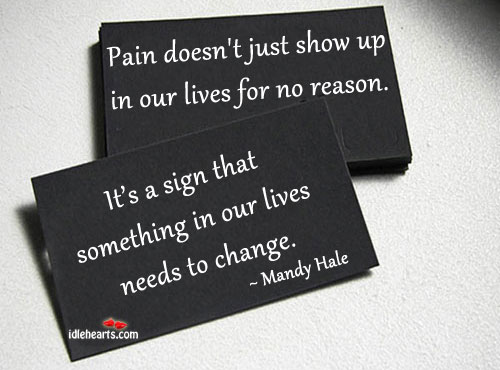 Pain doesn't just show up in our lives Mandy Hale Picture Quote