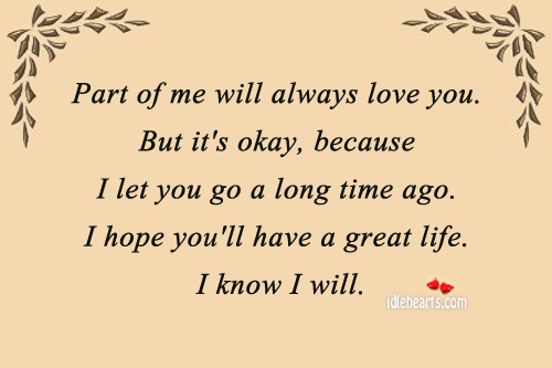 Part Of Me Will Always Love You. But It's Okay….