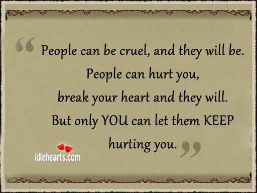 Heart, Hurt, Life, People, Will