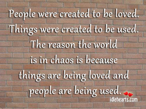 People Were Created To Be Loved….