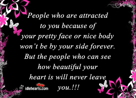 People Who Are Attracted To You Because Of Your….