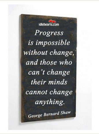 Image, Progress is impossible without change.