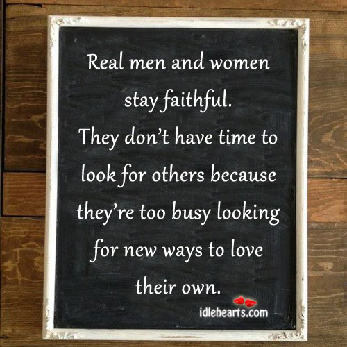 Real men and women stay faithful. Image