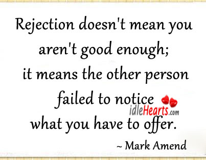 Rejection doesn't mean you aren't good enough Image