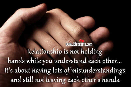 Relationship Is Not Holding Hands While You Understand Each Other.