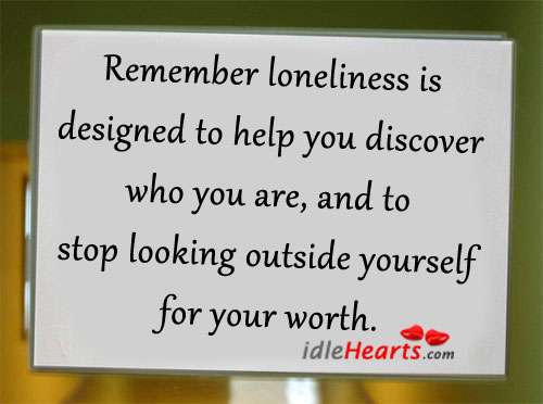 Remember loneliness is designed to help you Image
