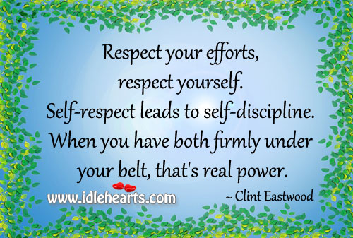 Respect your efforts, respect yourself. Image