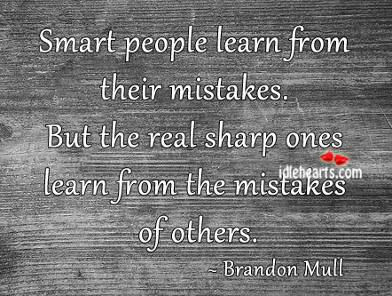 Image, Smart people learn from their mistakes.
