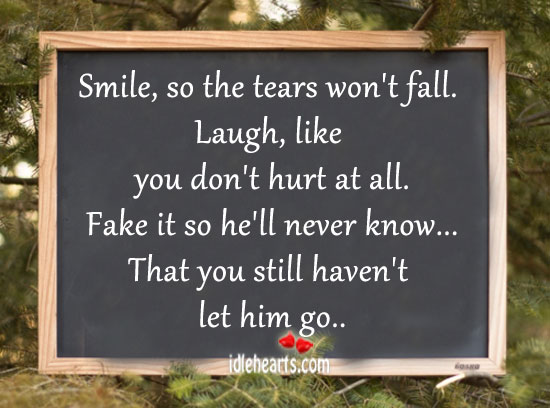 That You Still Haven't Let Him Go..