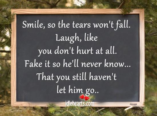 That you still haven't let him go.. Image