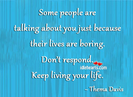 Some People Are Talking About You Just Because…