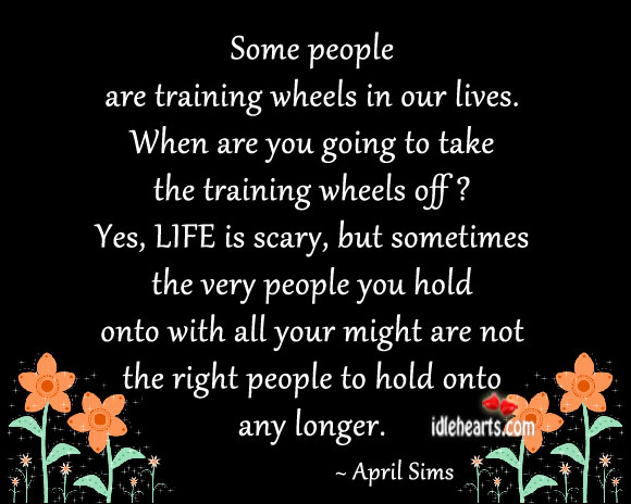 Some people are training wheels in our lives. Image
