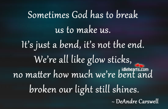 DeAndre Carswell Picture Quote: Sometimes God Has To Break