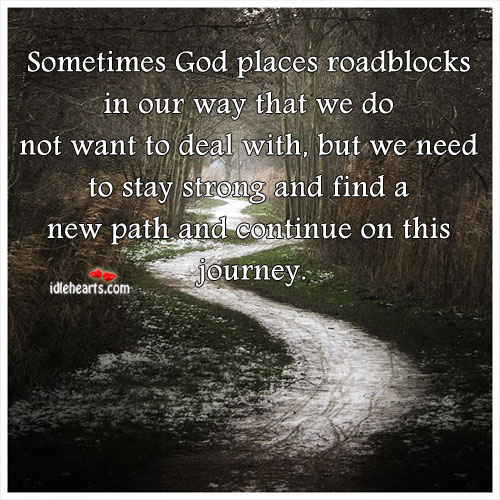 Sometimes God Places Roadblocks In Our Way