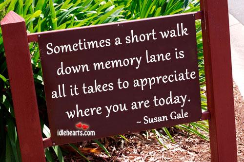 Sometimes A Short Walk Down Memory Lane Is All…