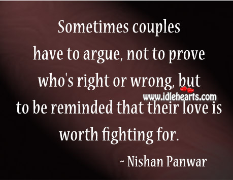 To Be Reminded That Their Love Is Worth Fighting For.