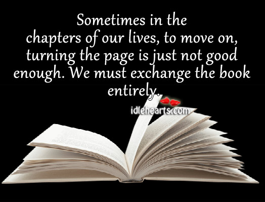 Sometimes, We Must Exchange The Book Entirely.
