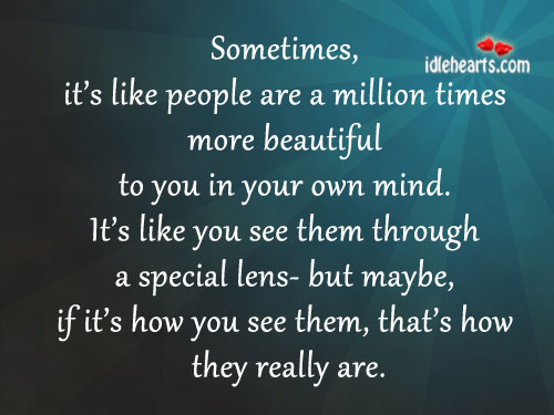 Sometimes, It's Like People Are A Million Times More…