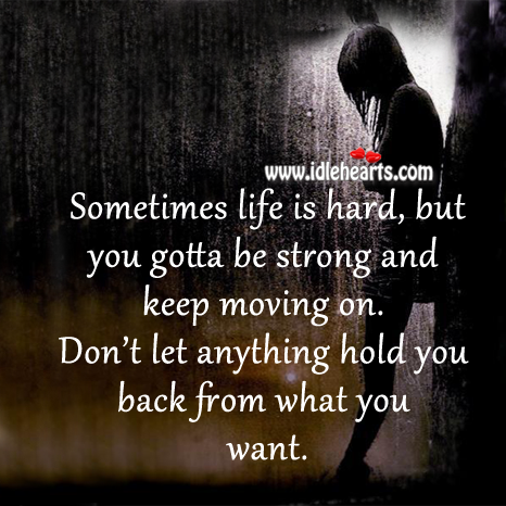 Don't Let Anything Hold You Back From What You Want.