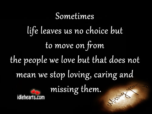 Sometimes Life Leaves Us No Choice But To Move…