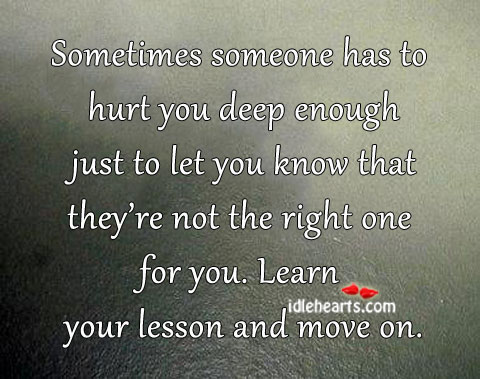 Sometimes Someone Has To Hurt You Deep Enough…
