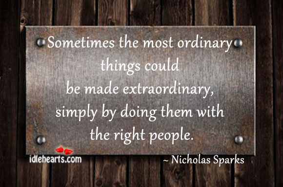 Sometimes The Most Ordinary Things Could Be…