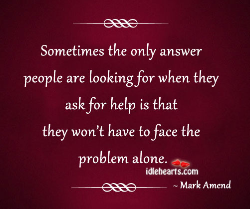 Sometimes The Only Answer People Are Looking For…