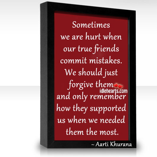 Sometimes we are hurt when our true friends commit mistakes. Image